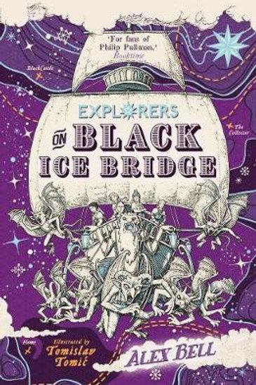 Explorers on Black Ice Bridge Alex Bell