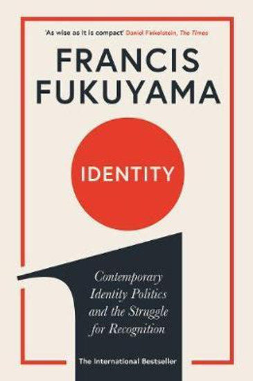 Identity: Contemporary Identity Politics and the Struggle for Recognition Franci