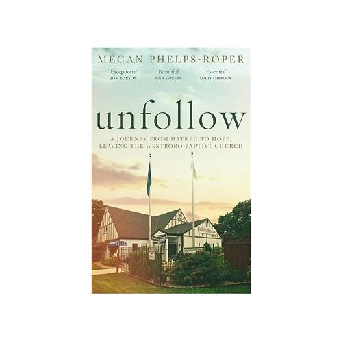 Unfollow by Megan Phelps-Roper