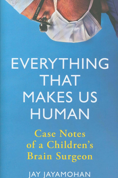 Everything That Makes Us Human     by  Jay Jayamohan