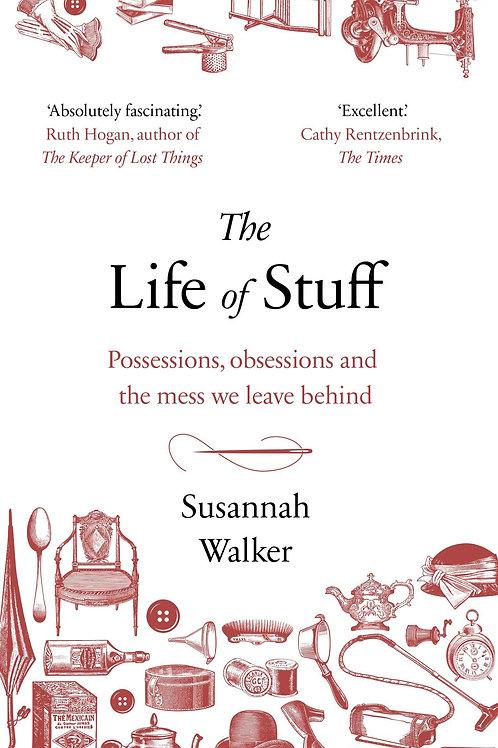 Life of Stuff     by  Susannah Walker