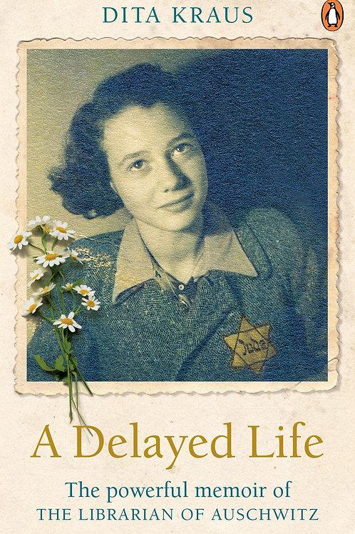 Delayed Life     by  Dita Kraus