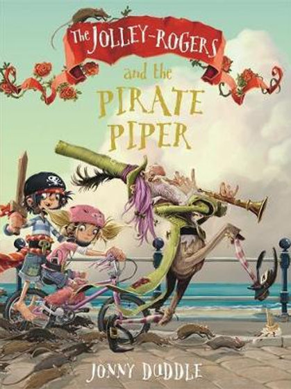 Jolley-Rogers and the Pirate Piper       by Jonny Duddle