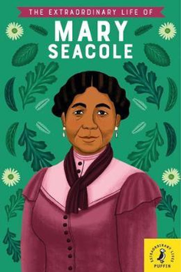The Extraordinary Life of Mary Seacole Naida Redgrave