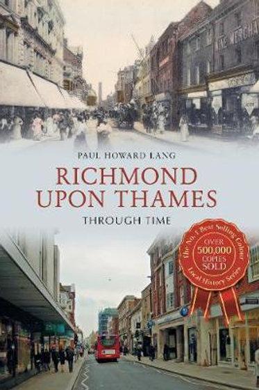 Richmond Upon Thames Through Time Paul Howard Lang