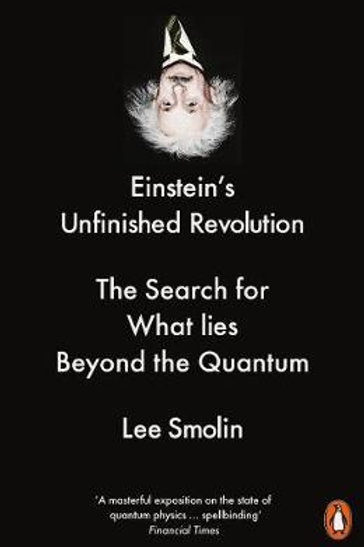 Einstein's Unfinished Revolution: The Search for What Lies Beyond the Quantum Le