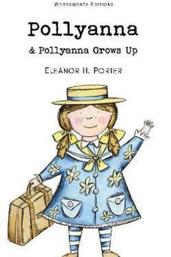 Pollyanna & Pollyanna Grows Up       by Eleanor H. Porter