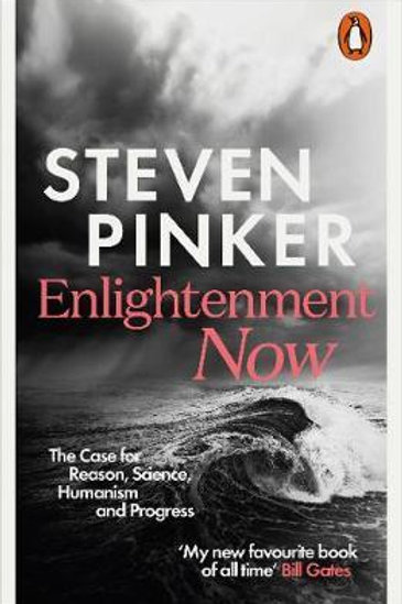 Enlightenment Now: The Case for Reason, Science, Humanism, and Progress Steven P