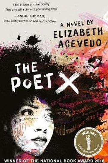 Poet X - WINNER OF THE CILIP CARNEGIE MEDAL 2019       by Elizabeth Acevedo