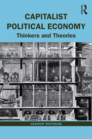 Capitalist Political Economy       by Heather Whiteside