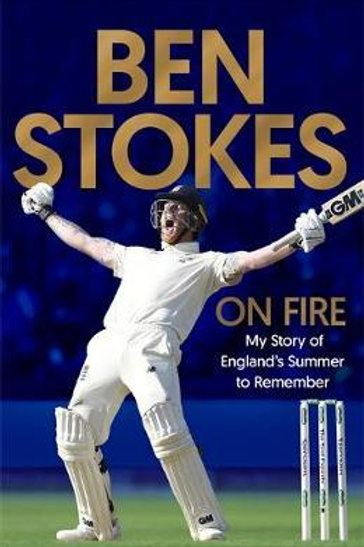 Ben Stokes - On Fire: My Story of England's Summer to Remember Ben Stokes