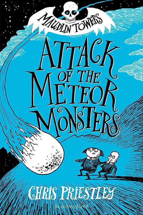 Attack of the Meteor Monsters Chris Priestley