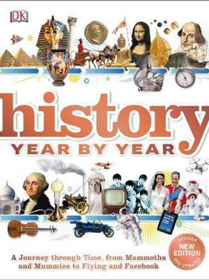 History Year by Year: A journey through time, from mammoths and mummies to flyin