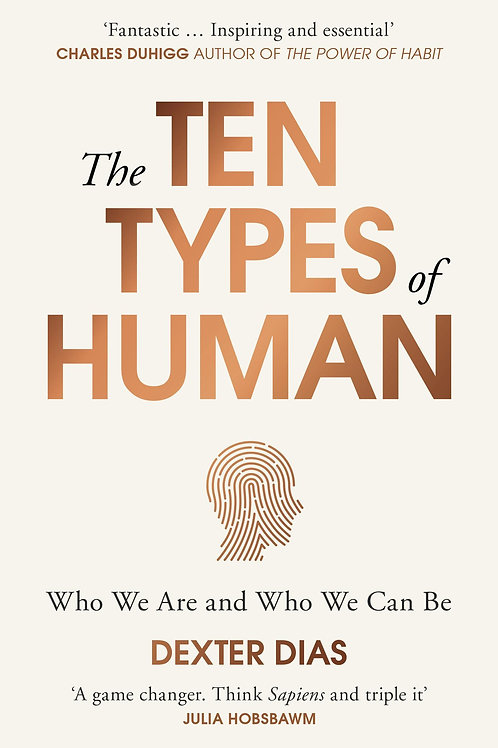 The Ten Types of Human: A New Understanding of Who We Are, and Who We Can Be Dex