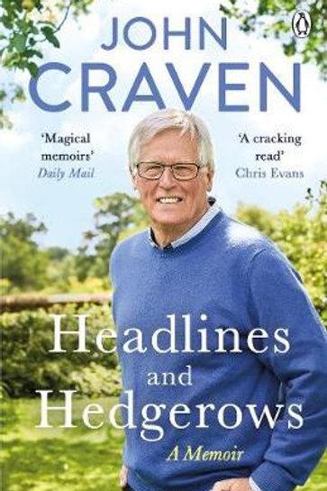 Headlines and Hedgerows: A Memoir John Craven