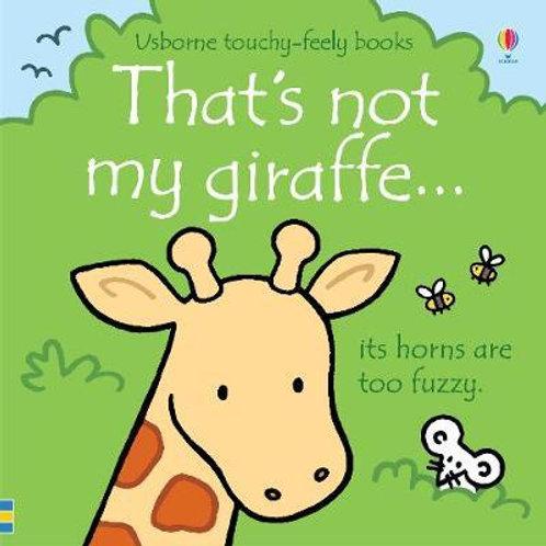 That's not my giraffe...       by Fiona Watt