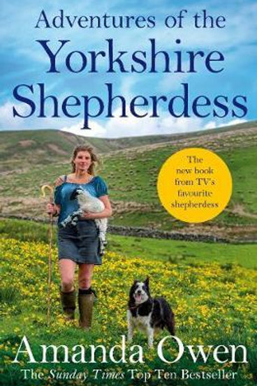 Adventures Of The Yorkshire Shepherdess     by  Amanda Owen