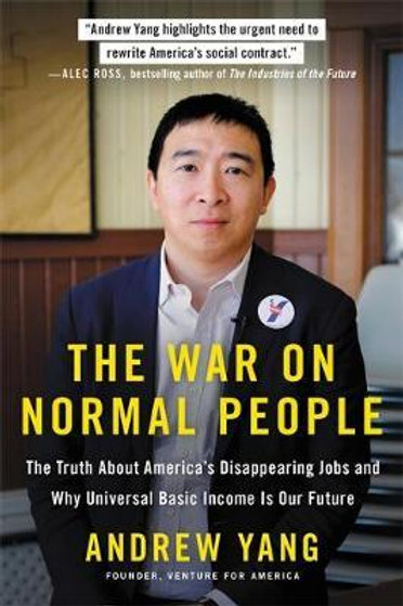 The War on Normal People: The Truth About America's Disappearing Jobs and Why Un
