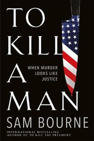 To Kill a Man       by Sam Bourne