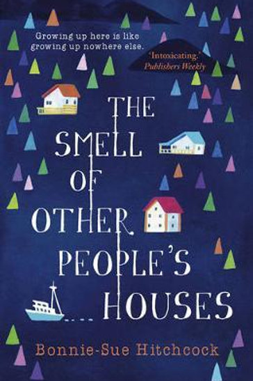 Smell of Other People's Houses       by Bonnie-Sue Hitchcock