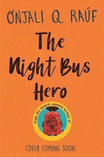 Night Bus Hero by Onjali Q. Rauf