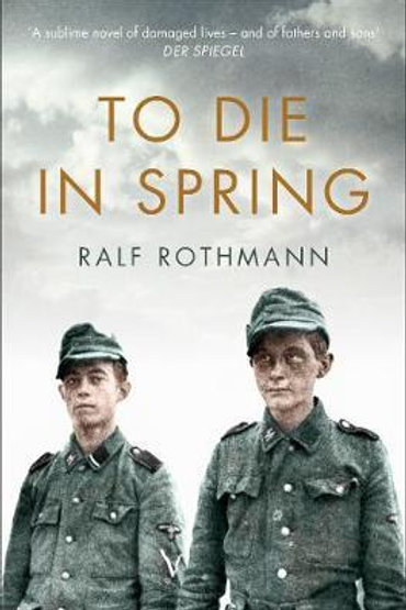 To Die in Spring  by  Ralf Rothmann