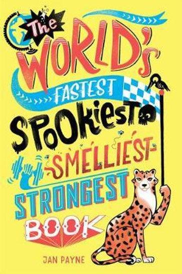 The World's Fastest, Spookiest, Smelliest, Strongest Book Jan Payne
