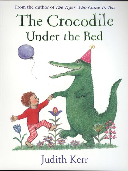 The Crocodile Under the Bed Judith Kerr