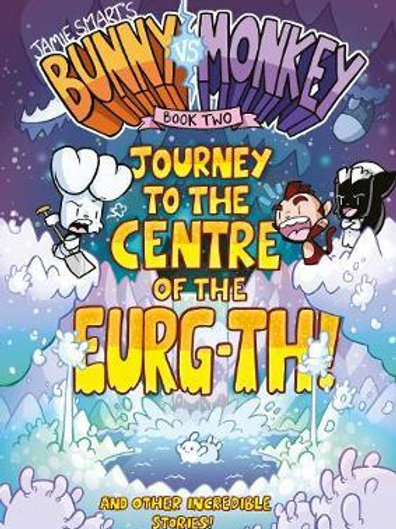 Bunny vs Monkey 2: Journey to the Centre of the Eurg-th       by Jamie Smart