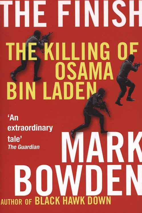 The Finish: The killing of Osama bin Laden Mark Bowden