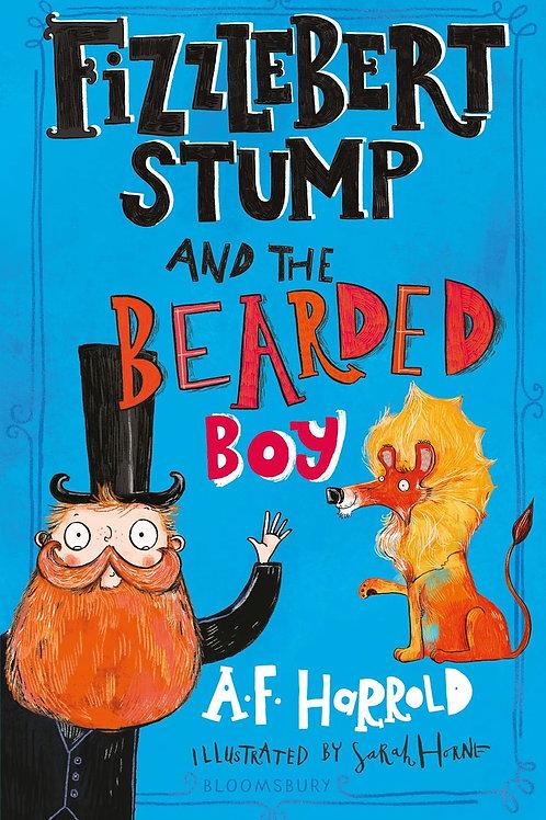 Fizzlebert Stump and the Bearded Boy A. F. Harrold