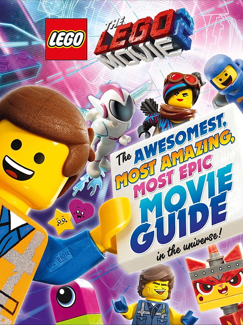 The LEGO (R) MOVIE 2 (TM): The Awesomest, Amazing, Most Epic Movie Guide in the