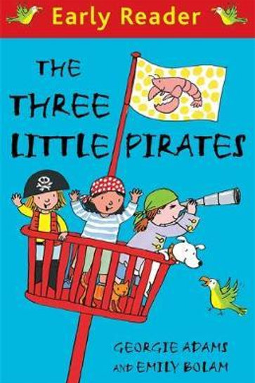 Early Reader: The Three Little Pirates       by Georgie Adams