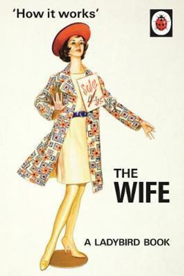 How it Works: The Wife Jason Hazeley