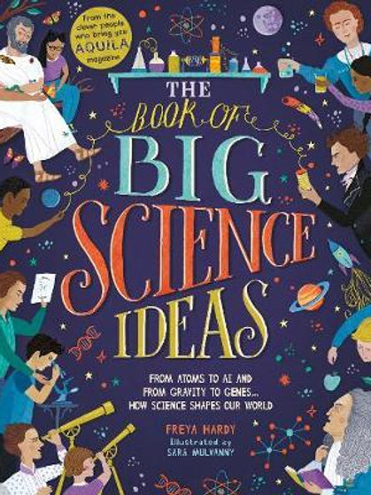 The Book of Big Science Ideas: From Atoms to AI and from Gravity to Genes... How
