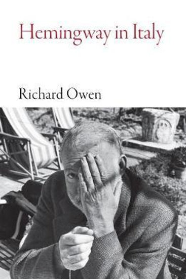 Hemingway in Italy Richard Owen
