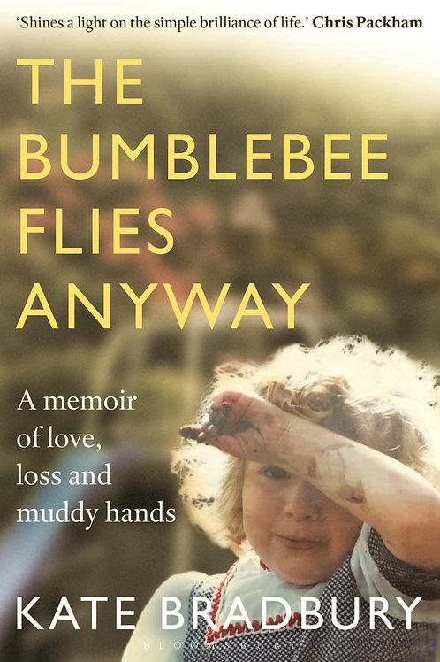 Bumblebee Flies Anyway     by  Kate Bradbury