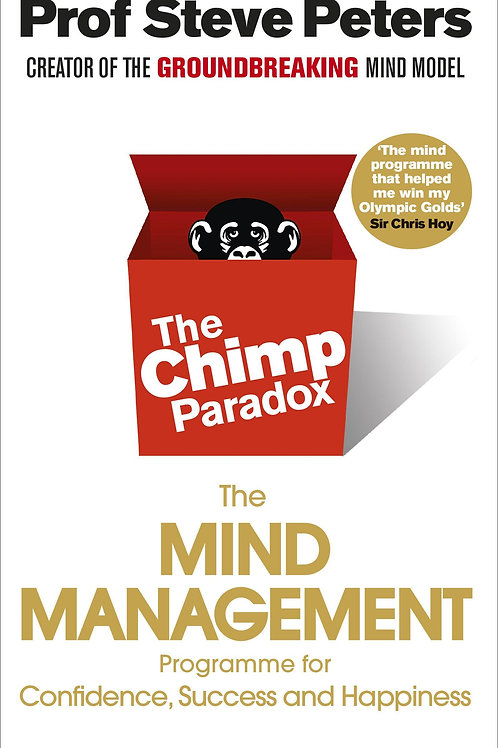 The Chimp Paradox: The Acclaimed Mind Management Programme to Help You Achieve S