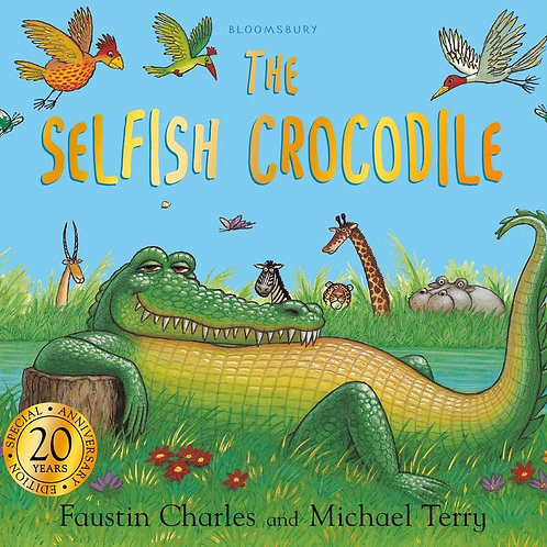 Selfish Crocodile Anniversary Edition       by Faustin Charles