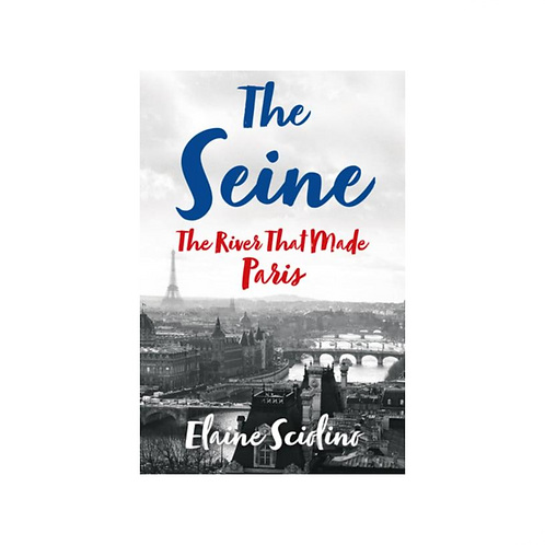 The Seine by Elaine Sciolino