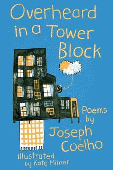 Overheard in a Tower Block       by Joseph Coelho