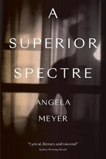Superior Spectre  by  Angela Meyer