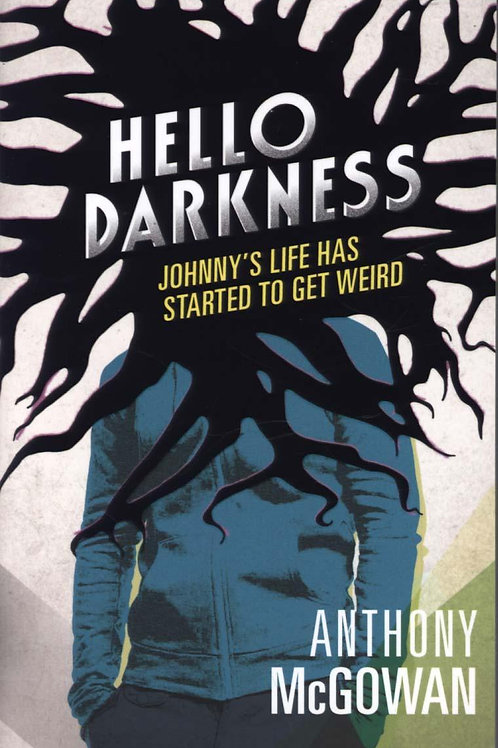 Hello Darkness       by Anthony McGowan