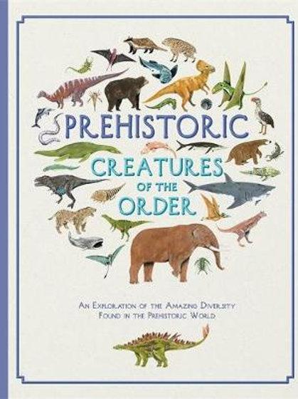 Prehistoric Creatures of the Order Jules Howard