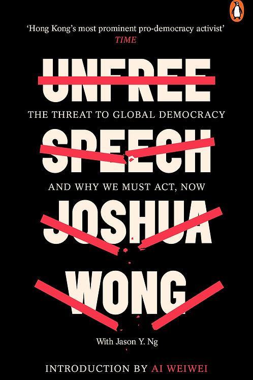 Unfree Speech: The Threat to Global Democracy and Why We Must Act, Now Joshua Wo