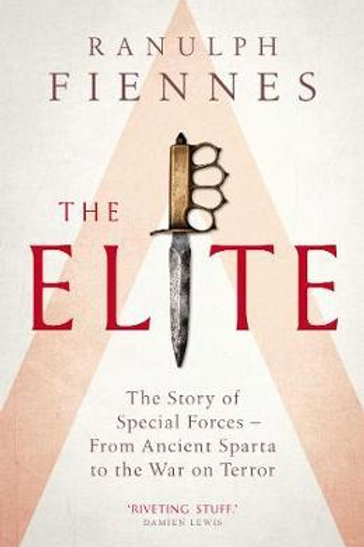 The Elite: The Story of Special Forces - From Ancient Sparta to the Gulf War Ran