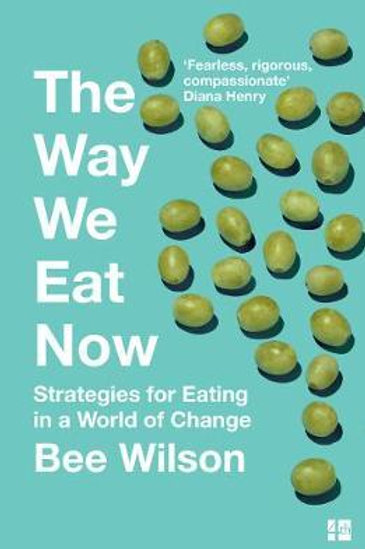 Way We Eat Now       by Bee Wilson