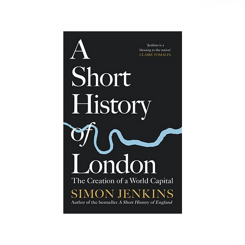 A Short History of London by Simon Jenkins