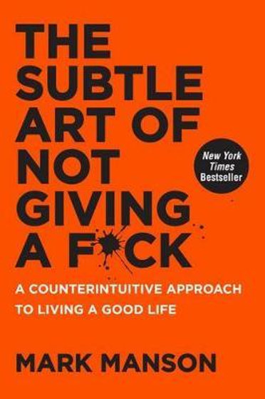 Subtle Art of Not Giving a F*ck       by Mark Manson