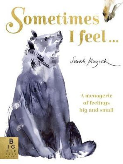 Sometimes I Feel...       by Sarah Maycock
